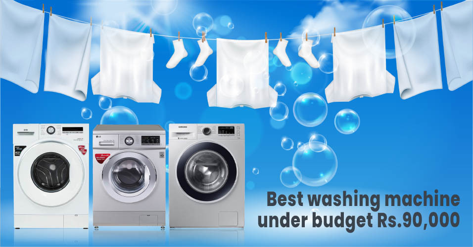 Which Washing Machines to Choose Under the Budget Rs 90,000?